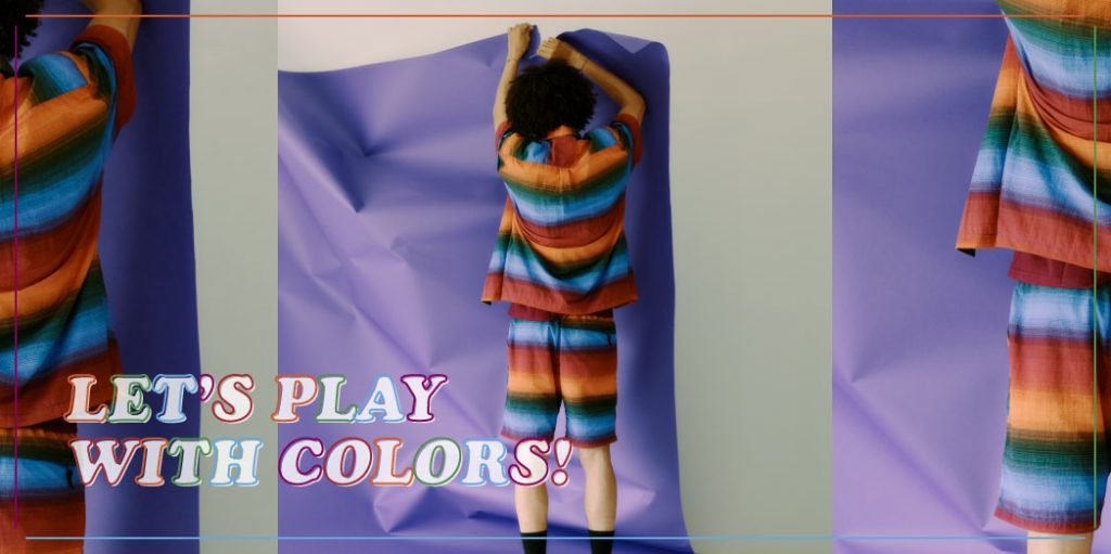 LET'S PLAY WITH COLORS!